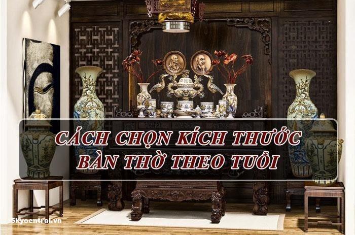 Hướng dẫn chọn kích thước bàn thờ theo tuổi hợp lý.